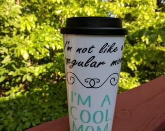 Not like a regular mom I'm a cool mom mug, mean girls coffee cup, cool mom coffee, funny cup