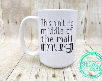 Middle Of The Mall | Riff Raff | Funny Riff Raff Quote | Riff Raff Mug | Middle Of The Mall Mug | Funny Mug Gift | Gift For Friend
