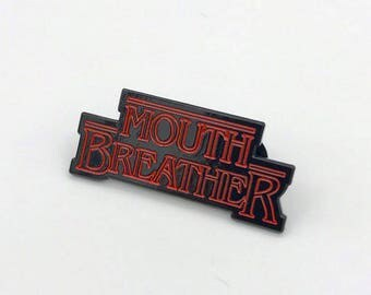 Stranger Things - Mouth Breather Enamel Pin
