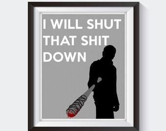 I Will Shut That Down - The Walking Dead Negan Print, Walking Dead Fan, Walking Dead Gift, Walking Dead Print, Walking Dead Decor