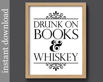 Book Quote Printable, Whiskey Printable, Drunk On Books, bibliophile gift, dorm decor, library art, book club gift, alcohol quote, book art
