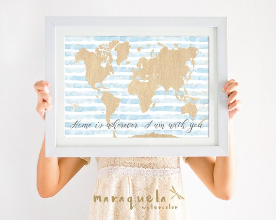 WORLD MAP illustration WATERCOLOR light blue stripes and golden map,'Home is where i am with you',artprint,words,lovely quotes, gift,poster