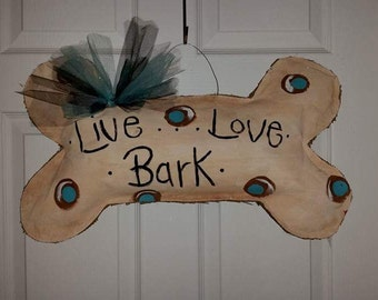 Live Love Bark bone burlap painted door hanger for dog lovers