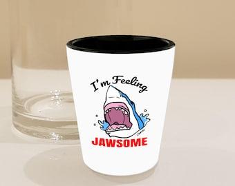 Shark Jaws Lover Shotglass Gift // 'I'm Feeling Jawsome' Shotglass Barware // By Mark Bernard - sketchnkustom!