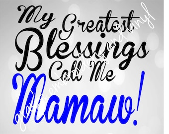 my greatest blessings call me mamaw