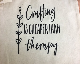 Crafting is cheaper than therapy