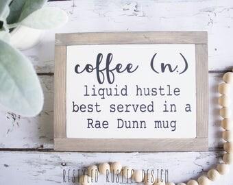 Coffee Definition, Coffee Liquid Hustle Best Served in a Rae Dunn mug, Rae Dunn Inspired, Farmhouse Decor, Coffee Bar Sign, Rae Dunn Sign