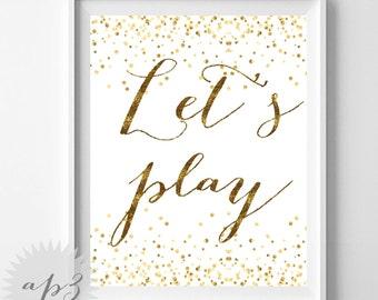 Letu0027s Play Quote Wall Art Printable, Gold Confetti Nursery Wall Art Print,  Kids Room