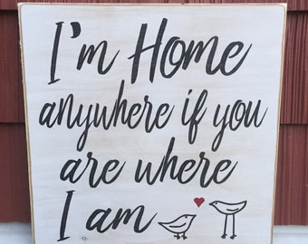 """Rustic Wood Sign - I'm Home Anywhere If You Are Where I Am - 12"""" x 12"""""""