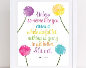 Dr Seuss Print, Lorax Wall Art, Truffula Trees, Unless Someone LIke You cares a Whole Lot, Rainbow Colored Art, Playroom Wall Art, PRINTABLE