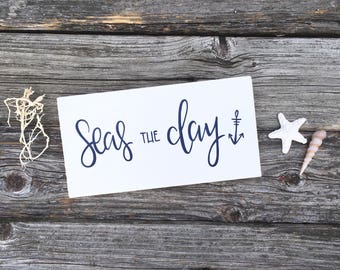 Seas The Day - Wood Sign
