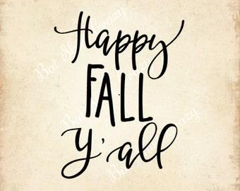 Happy Fall Y'all SVG | Cute Fall Shirt Design | Cute Fall Shirt | Cute Autumn SVG | AI dxf silhouette cricut eps | Instant Download