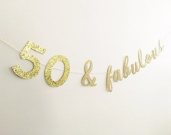 50 & Fabulous Banner,  50th Birthday Banner, Fifty and Fabulous, Fifty and Fabulous Banner, Birthday Banner, Glitter Gold Birthday Banner