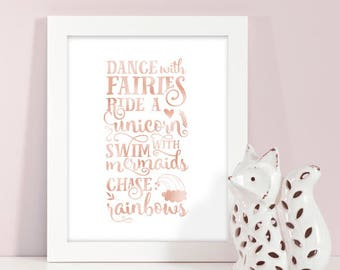 Instant Download, Dance With Fairies, Ride A Unicorn, Swim With Mermaids, Chase Rainbows, Fantasy Decor, Kids Room, Faux Rose Gold Foil