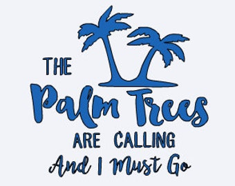 Palm Trees - Palm Tree Decal - Palm Trees Are Calling My Name - Beach Decal