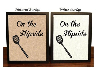 On the Flipside, Kitchen Pun, Funny Kitchen Art, Kitchen Decor, Housewarming Gift, Kitchen Wall Art, Kitchen Burlap Print
