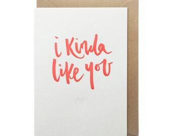 Letterpress Valentines card - i kinda like you - FREE UK DELIVERY