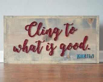 Cling To What Is Good String Art Rustic Wooden Home Decor Bible Verse Art Romans 12:9