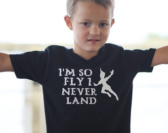 Im so fly i neverland,peter pan,neverland,lost boy,im so fly, disneyland shirt,toddler boy tshirt,toddler girl shirt,hipster,baby,disney