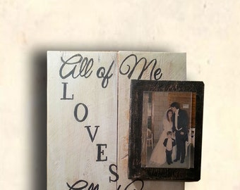 Wedding Photo Sign - All Of Me Loves All of You Signs - Wedding Picture Frame Sign - Photo Sign - Wedding Gift Idea