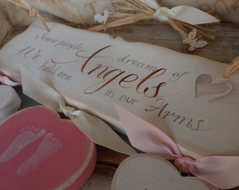 Some people dream of Angels, we held one in our arms .Personalised infant baby bereavement and sympathy sign with hearts for rememberence.