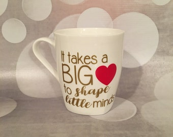 It Takes A Big Heart to Shape Little Minds Personalized Mug