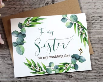 To My SISTER on my Wedding Day Card, To My Sister Card, Sister Card, Sister Gift, Wedding Cards, Bridesmaid Box, Greenery Wedding Invitation