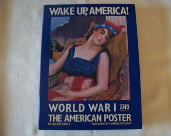 Wake Up America! World War I and The American Poster Hardcover 1988