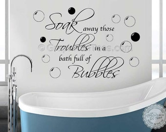 Bathroom Wall Sticker Quote, Soak Away Troubles, With Bubbles, Wall Art  Decal