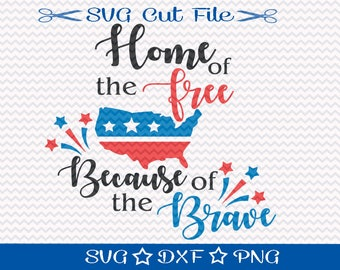 Fourth of July Svg File / Patriotic Svg / Home of the Free / 4th of July SVG Cut File / Memorial Day Svg / United States Svg / American Svg