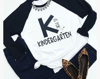 K is for Kindergarten Teacher Raglan or Tee