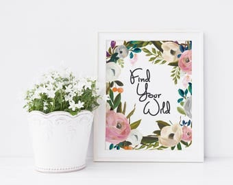 Find Your Wild - Floral Quote Art - Printable Quote - Printable Art - Floral Boho Print - Bohemian Decor - Bohemian Print - Printable 8x10