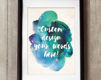 Custom quote poster, script typography, watercolor art, personalised print, personalised art, custom typography print, customised gift