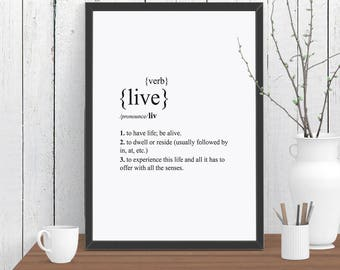 Live Dictionary Definition Quote Print, Wall Art, Room Decor, Modern, Poster A4 A3 A2 8x10 11x14 12x18 16x20