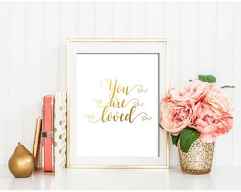 You are loved Print Gold Wall Art Love Wall Art Gold foil Print Nursery decor Love print Printable nursery art Gold Foil Wall Art Kids decor