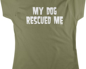 My Dog Rescued Me Women's T-shirt, NOFO_00560