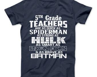 "5th Grade Teachers Superhero Family T-Shirt For Super Teachers - ""Quick As Spiderman Strong As Hulk Smart As Ironman Brave As Batman"""