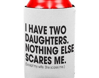 Father's Day Nothing Scares Me All Over Can Cooler