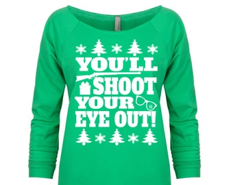 You'll Shoot Your Eye Out. Christmas Sweater. Christmas Story Sweater. Funny Christmas Sweater. Ugly Christmas Sweater. Christmas Shirt.