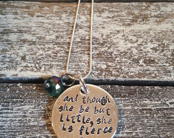 And though she be but little she is fierce~ Quote Jewelry~ Inspirational necklace~ Sterling silver