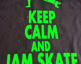 Keep Calm and Jam SKate