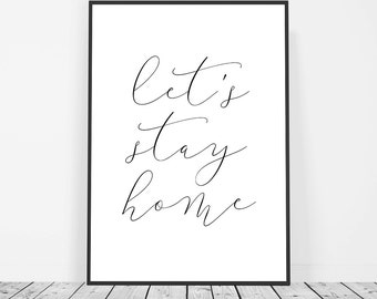 Home Sweet Home Decor, New Home Gift, Housewarming Gift, Lets Stay Home Print Sign, First Home Gift, New House Gift, House Warming, Wall Art