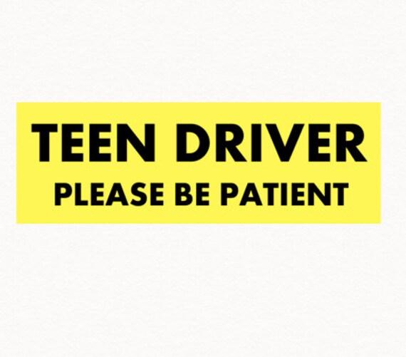 Teen driver bumper sticker