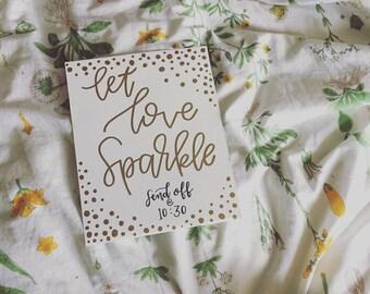 Let love sparkle, wedding sign