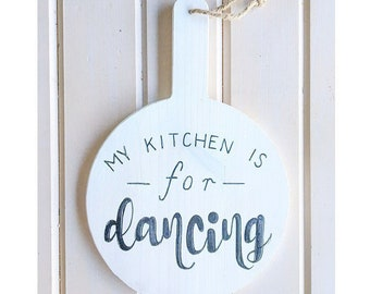 My Kitchen is for Dancing Kitchen Sign FREE SHIPPING