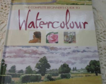 The Complete Beginners Guide to Watercolour