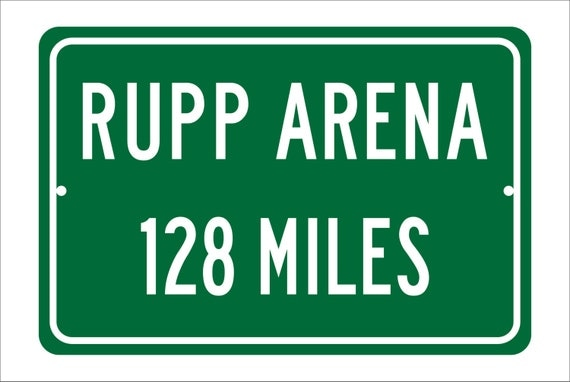Custom College Highway Distance Sign to Rupp Arena | Home of the Kentucky Wildcats |  Wildcats Basketball | University of Kentucky | UK