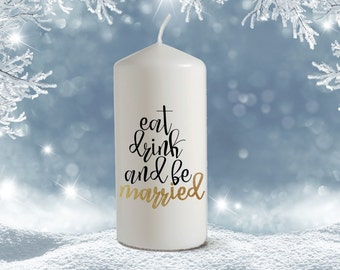 Vanilla Scented Eat Drink & Be Married Quote Candle | Perfect Gift for Christmas | Wedding Gift