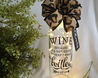 Wine Bottle Light/Battery Operated/Wine Because It's Not Good To Keep Things Bottled Up/Cheers/Cheetah Print/Leopard Print/Wine Lover Gift