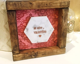 Wooden Sign 'Be Mine, Valentine' in Walnut Stained Farmhouse Frame.